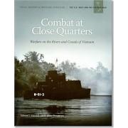Combat at Close Quarters: Warfare on the Rivers and Canals of Vietnam: Warfare on the Rivers and Canals of Vietnam, Paperback