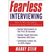 Fearless Interviewing: How to Win the Job by Communicating with Confidence, Paperback