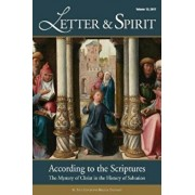 Letter & Spirit: A Journal of Catholic Biblical Theology, Vol. 12: According to the Scriptures: The Mystery of Christ in the History of, Paperback/Scott Hahn