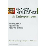 Financial Intelligence for Entrepreneurs: What You Really Need to Know about the Numbers, Paperback/Karen Berman