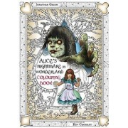 Alice's Nightmare in Wonderland Colouring Book Two: Through the Looking-Glass and the Horrors Alice Found There, Paperback/Jonathan Green