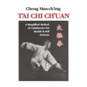 T'Ai Chi Ch'uan: A Simplified Method of Calisthenics for Health and Self-Defense, Paperback