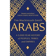Arabs. A 3,000-Year History of Peoples, Tribes and Empires, Paperback/Tim Mackintosh-Smith