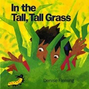 In the Tall, Tall Grass, Paperback/Denise Fleming
