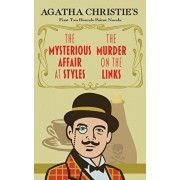 The Mysterious Affair at Styles and the Murder on the Links: Agatha Christie's First Two Hercule Poirot Novels, Paperback/Agatha Christie