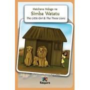 Msichana Mdogo Na Simba Watatu - The Little Girl and the Three Lions - Swahili Children's Book (Swahili), Paperback/Kiazpora