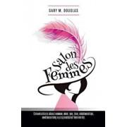 Salon Des Femmes, Paperback/Gary M. Douglas
