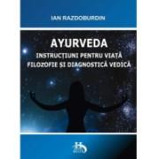 Ayurveda instructiuni pentru viata filozofie diagnostica astrologie vedica 1buc IAN RAZDOBURDIN