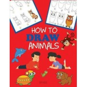 How to Draw Animals: Learn to Draw for Kids, Step by Step Drawing, Paperback