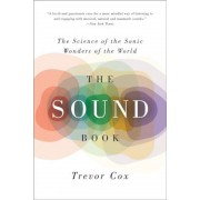 The Sound Book: The Science of the Sonic Wonders of the World, Paperback