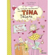 Deltas De Vrolijke Avonturen Van Tina Talent - De Ster Van Het Toneel