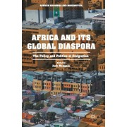 Africa and its Global Diaspora. The Policy and Politics of Emigration, Hardback/***