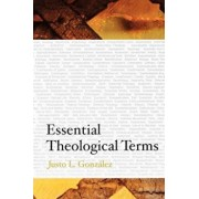 Essential Theological Terms, Paperback/Justo L. Gonzalez