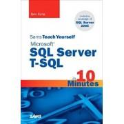 Sams Teach Yourself Microsoft SQL Server T-SQL in 10 Minutes, Paperback/Ben Forta