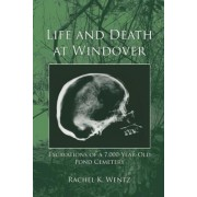 Life and Death at Windover: Excavations of a 7,000-Year-Old Pond Cemetery, Paperback