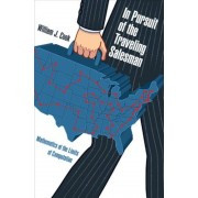 In Pursuit of the Traveling Salesman: Mathematics at the Limits of Computation, Paperback