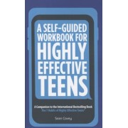 A Self-Guided Workbook for Highly Effective Teens: A Companion to the Best Selling 7 Habits of Highly Effective Teens, Paperback