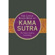 The Little Black Book of Kama Sutra: The Classic Guide to Lovemaking, Hardcover/L. L. Long