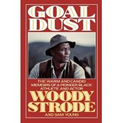 Goal Dust: The Warm and Candid Memoirs of a Pioneer Black Athlete and Actor, Paperback/Woody Strode