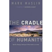 The Cradle of Humanity par Maslin & Mark Professor of Geography & University College London