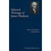 Selected Writings of James Madison by James Madison & Ralph Ketcham