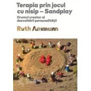 Terapia prin jocul cu nisip. Drumul creator al dezvoltarii personalitatii