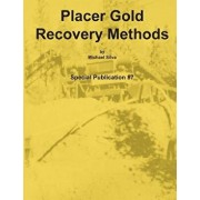 Placer Gold Recovery Methods, Paperback/Michael Silva