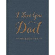 I Love You Dad: And Here's Why, Hardcover