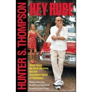 Hey Rube: Blood Sport, the Bush Doctrine, and the Downward Spiral of Dumbness, Paperback