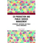 Co-Production and Public Service Management: Citizenship, Governance and Public Services Management