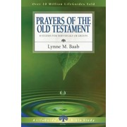 Prayers of the Old Testament: 8 Studies for Individuals or Groups, Paperback