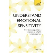 Emotional Sensitivity and Intensity: How to Manage Intense Emotions as a Highly Sensitive Person, Paperback