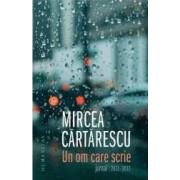 Un om care scrie Jurnal 2011-2017 - Mircea Cartarescu