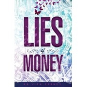 The Lies of Money: Who Are You Being', Paperback/Dr Lisa Cooney