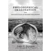 Philosophical Imagination and the Evolution of Modern Philosophy, Paperback
