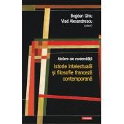 Ateliere ale modernitatii. Istorie intelectuala si filosofie franceza contemporana