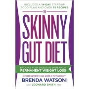 The Skinny Gut Diet: Balance Your Digestive System for Permanent Weight Loss, Paperback/Brenda Watson