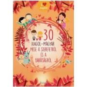 30 de povesti despre dragoste si prietenie englez-maghiar