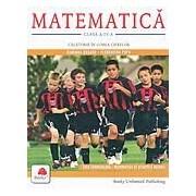 Matematica. Calatorie in lumea cifrelor clasa a IV-a