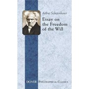 Essay on the Freedom of the Will, Paperback/Arthur Schopenhauer