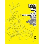 Spatial Agency Other Ways of Doing Architecture by Nishat Awan & Ta...