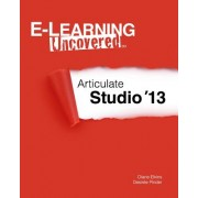 E-Learning Uncovered: Articulate Studio '13