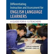 Differentiating Instruction and Assessment for English Language Learners: A Guide for K - 12 Teachers, Paperback/Shelley Fairbairn