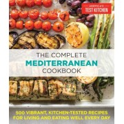 The Complete Mediterranean Cookbook: 500 Vibrant, Kitchen-Tested Recipes for Living and Eating Well Every Day, Paperback