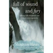 Full of Sound and Fury: Suffering with Misophonia, Paperback/Shaylynn Hayes