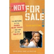 Not for Sale: The Return of the Global Slave Trade--And How We Can Fight It, Paperback/David Batstone
