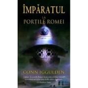 Imparat la portile Romei - Conn Iggulden