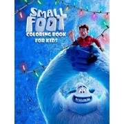 Small Foot Coloring Book for Kids: Color Your Favourite Characters from the Small Foot Movie! (Migo, Meechee, Percy, Kolka, Gwangi and Others), Paperback/Inspireda Kim