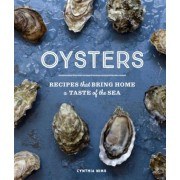 Oysters: Recipes That Bring Home a Taste of the Sea, Hardcover