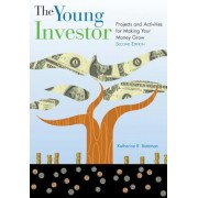 The Young Investor: Projects and Activities for Making Your Money Grow, Paperback